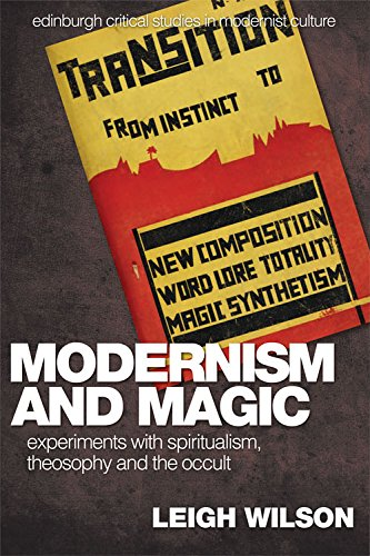 Modernism and Magic: Experiments with Spiritualism, Theosophy and the Occult (Edinburgh Critical Studies in Modernist Culture) from Edinburgh University Press