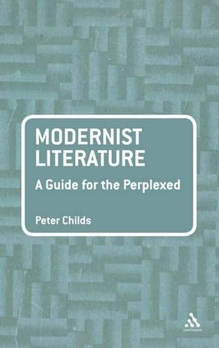 Modernist Literature: A Guide for the Perplexed (Guides for the Perplexed) from Continuum