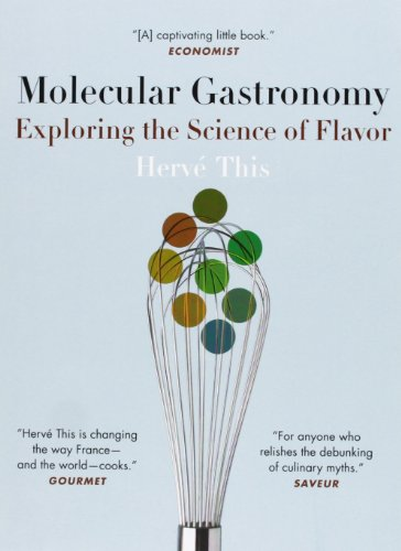 Molecular Gastronomy Exploring the Science of Flavor (Arts & Traditions of the Table: Perspectives on Culinary History): Exploring the Science of ... the Table: Perspectives on Culinary History) from Columbia University Press