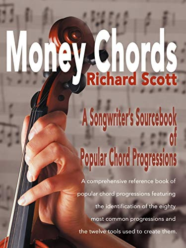 Money Chords: A Songwriter's Sourcebook of Popular Chord Progressions from iUniverse
