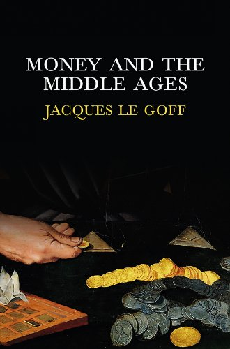 Money and the Middle Ages: An Essay in Historical Anthropology from Polity Press