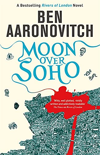 Moon Over Soho: The Second Rivers of London novel: 2 (A Rivers of London novel) from Gollancz