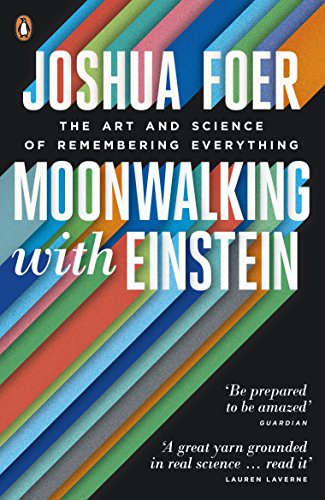 Moonwalking with Einstein: The Art and Science of Remembering Everything from Penguin