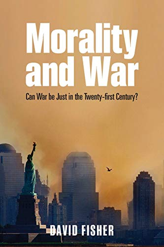Morality and War: Can War Be Just In The Twenty-First Century? from Oxford University Press, Usa