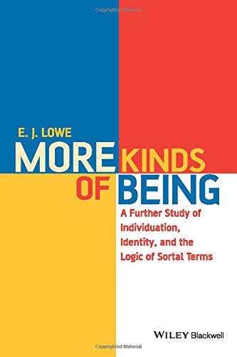 More Kinds of Being: A Further Study of Individuation, Identity, and the Logic of Sortal Terms from Wiley-Blackwell