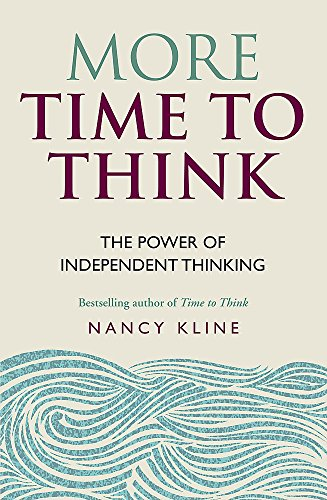 More Time to Think: The power of independent thinking from Cassell