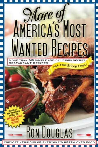 More of America's Most Wanted Recipes: More Than 200 Simple and Delicious Secret Restaurant Recipes--All for $10 or Less! from Atria Books