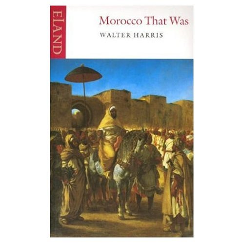 Morocco That Was from Eland Publishing Ltd
