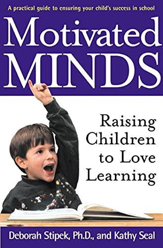 Motivated Minds: Raising Children to Love Learning from St. Martin's Press
