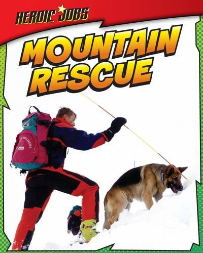 Mountain Rescue (Heroic Jobs) from Raintree