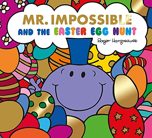 Mr. Impossible and the Easter Egg Hunt (Mr. Men & Little Miss Celebrations) from Egmont Children's Books