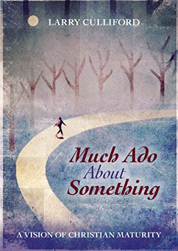 Much Ado About Something: A Vision of Christian Maturity from SPCK Publishing