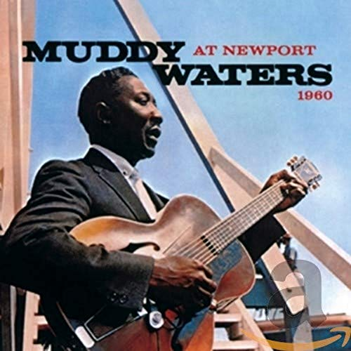 Muddy Waters At Newport 1960 from HALLMARK
