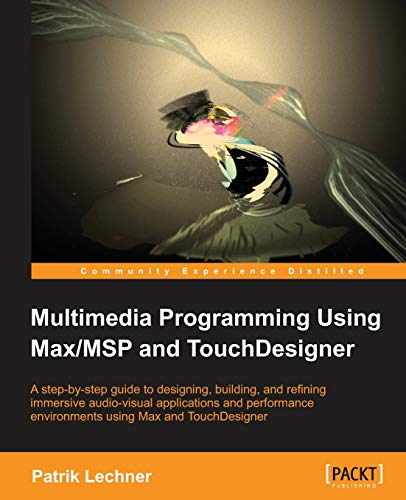Multimedia Programming Using Max/MSP and TouchDesigner from Packt Publishing