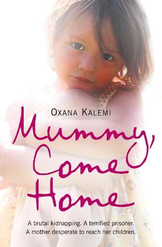 MUMMY, COME HOME: The True Story of a Mother Kidnapped and Torn from Her Children from HarperNonFiction
