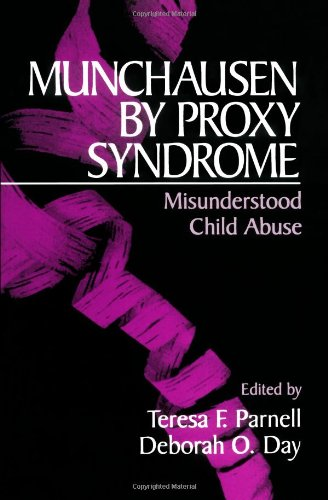Munchausen by Proxy Syndrome: Misunderstood Child Abuse from Sage Publications, Incorporated