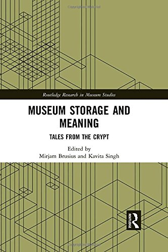 Museum Storage and Meaning: Tales from the Crypt (Routledge Research in Museum Studies) from Routledge