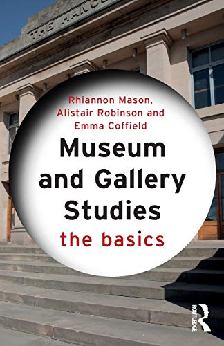 Museum and Gallery Studies: The Basics from Routledge