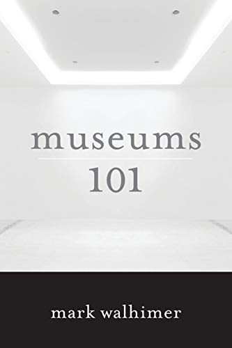 Museums 101 from Rowman & Littlefield