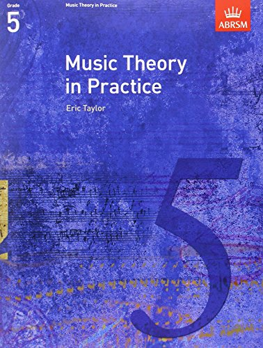 Music Theory in Practice, Grade 5 (Music Theory in Practice (ABRSM)) from ABRSM (Associated Board of the Royal Schools of Music)