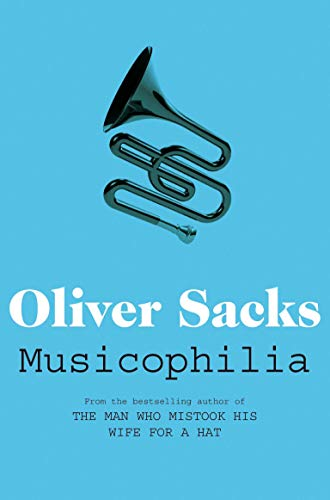 Musicophilia: Tales of Music and the Brain from Picador