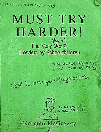 Must Try Harder!: The Very Worst Howlers By Schoolchildren from Constable