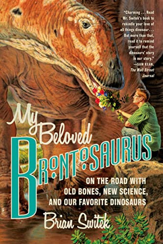 My Beloved Brontosaurus: On the Road with Old Bones, New Science, and Our Favorite Dinosaurs from Scientific American