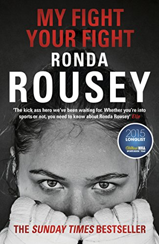My Fight Your Fight: The Official Ronda Rousey autobiography from Arrow Books