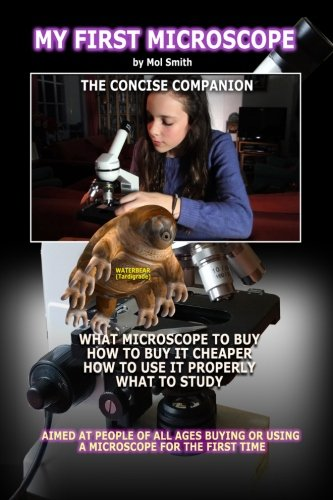 My First Microscope (The Concise Companion) from CreateSpace Independent Publishing Platform