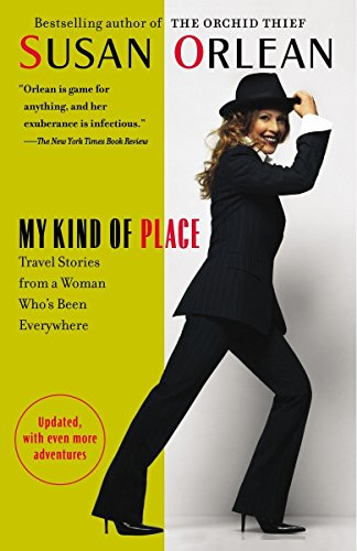 My Kind of Place: Travel Stories from a Woman Who's Been Everywhere from Random House Trade