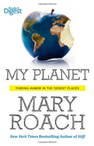 My Planet: Finding Humor in the Oddest Places from Reader's Digest Association