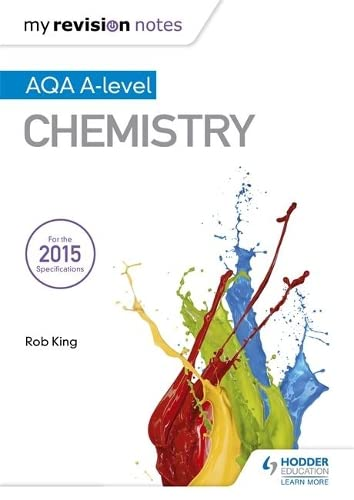 My Revision Notes: AQA A Level Chemistry from Hodder Education