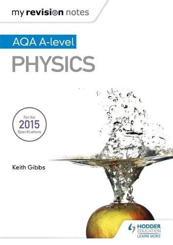 My Revision Notes: AQA A-level Physics from Hodder Education