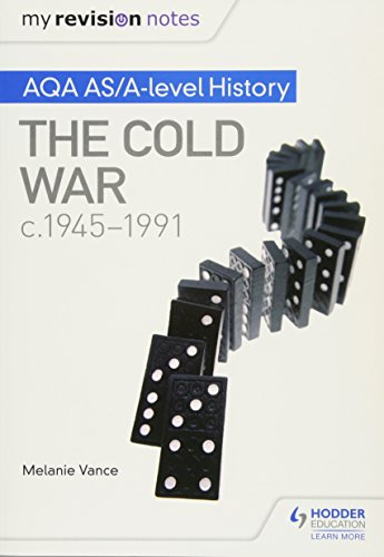 My Revision Notes: AQA AS/A-level History: The Cold War, c1945-1991 from Hodder Education