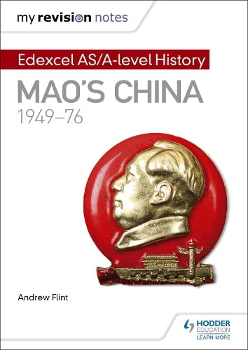 My Revision Notes: Edexcel AS/A-level History: Mao's China, 1949-76 from Hodder Education