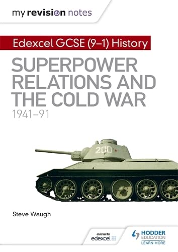 My Revision Notes: Edexcel GCSE (9-1) History: Superpower relations and the Cold War, 1941–91 (Hodder GCSE History for Edexcel) from Hodder Education