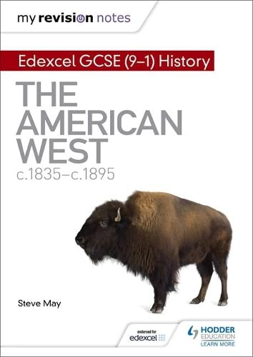 My Revision Notes: Edexcel GCSE (9-1) History: The American West, c1835–c1895 from Hodder Education