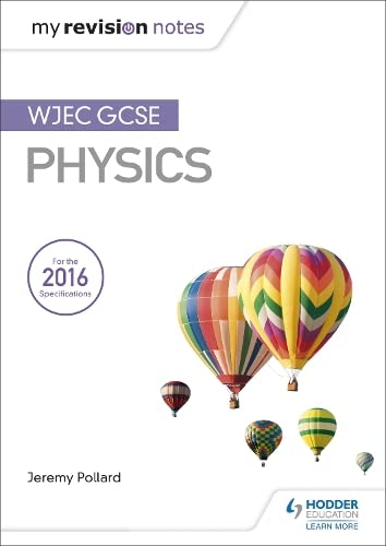 My Revision Notes: WJEC GCSE Physics from Hodder Education