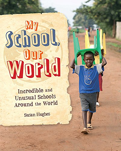 My School, Our World: Incredible and Unusual Schools Around the World from Franklin Watts