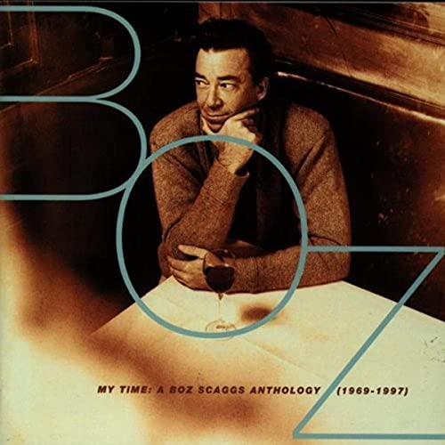 My Time: A Boz Scaggs Anthology [1969-1997] from Sony Music Cmg