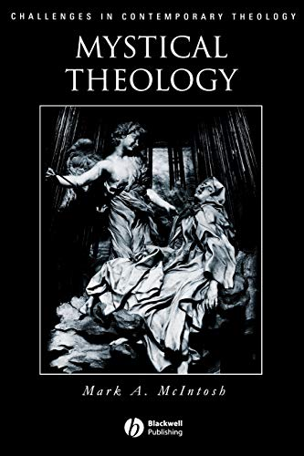 Mystical Theology: The Integrity of Spirituality and Theology (Challenges in Contemporary Theology) from Wiley-Blackwell
