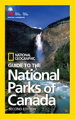 NG Guide to the National Parks of Canada, 2nd Edition (National Geographic Guide to the National Parks of Canada) from National Geographic