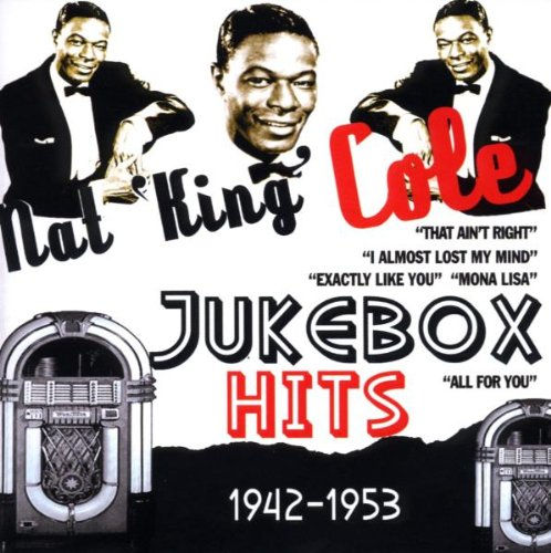 Nat King Cole - Jukebox Hits 1942-1953