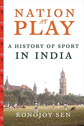 Nation at Play: A History of Sport in India (Contemporary Asia in the World) from Columbia University Press