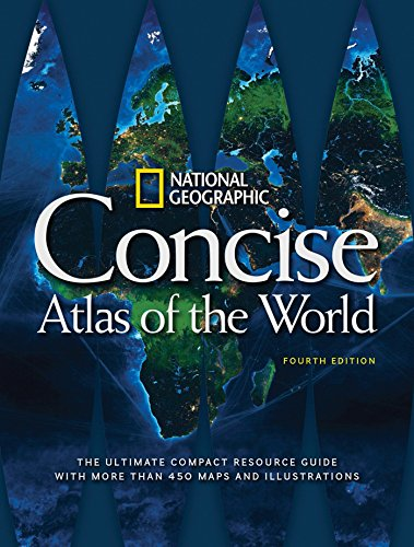 National Geographic Concise Atlas of the World, 4th Edition from National Geographic