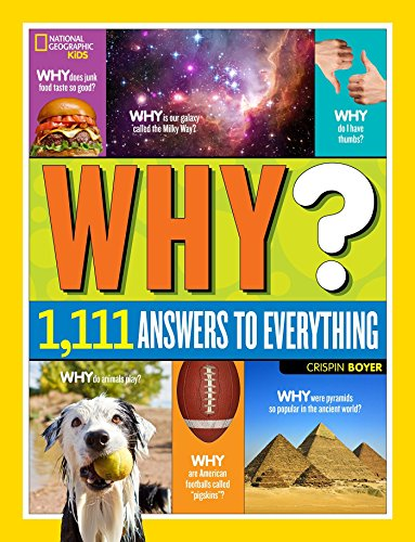 National Geographic Kids Why?: Over 1,111 Answers to Everything from National Geographic Society