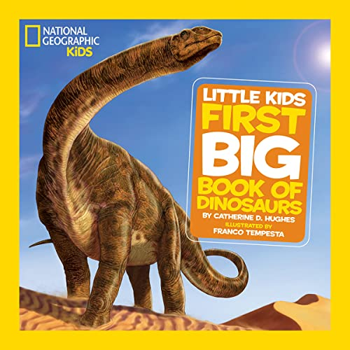 National Geographic Little Kids: First Big Book of Dinosaurs from National Geographic Kids