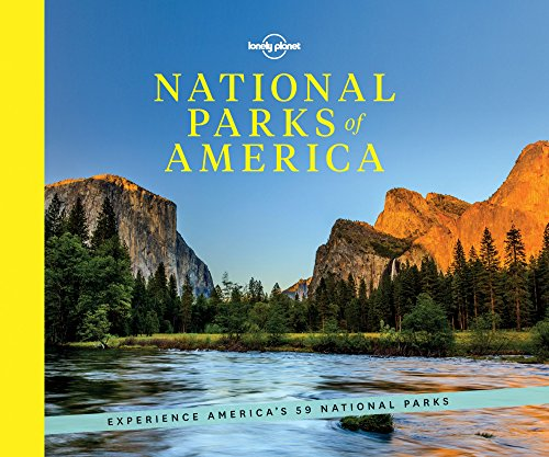 National Parks of America: Experience America's 59 National Parks (Lonely Planet) from Lonely Planet Publications Ltd