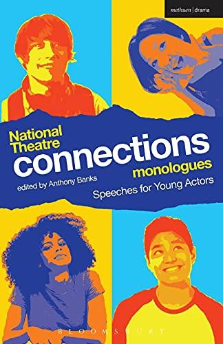 National Theatre Connections Monologues (Play Anthologies) from Bloomsbury Methuen Drama