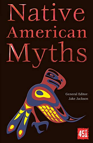 Native American Myths (The World's Greatest Myths and Legends) from Flame Tree 451